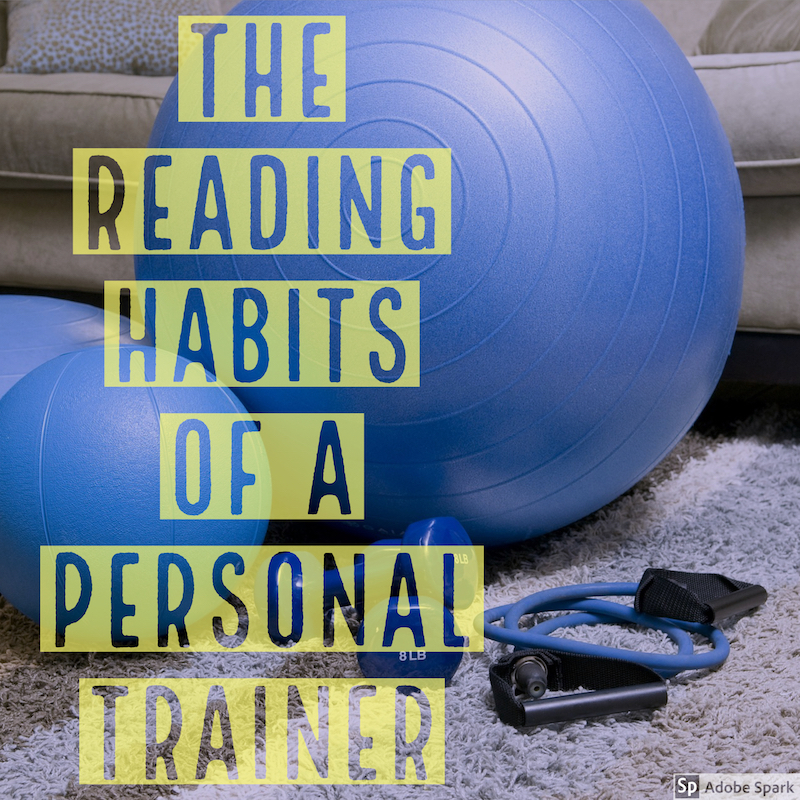 the reading habits of a personal trainer