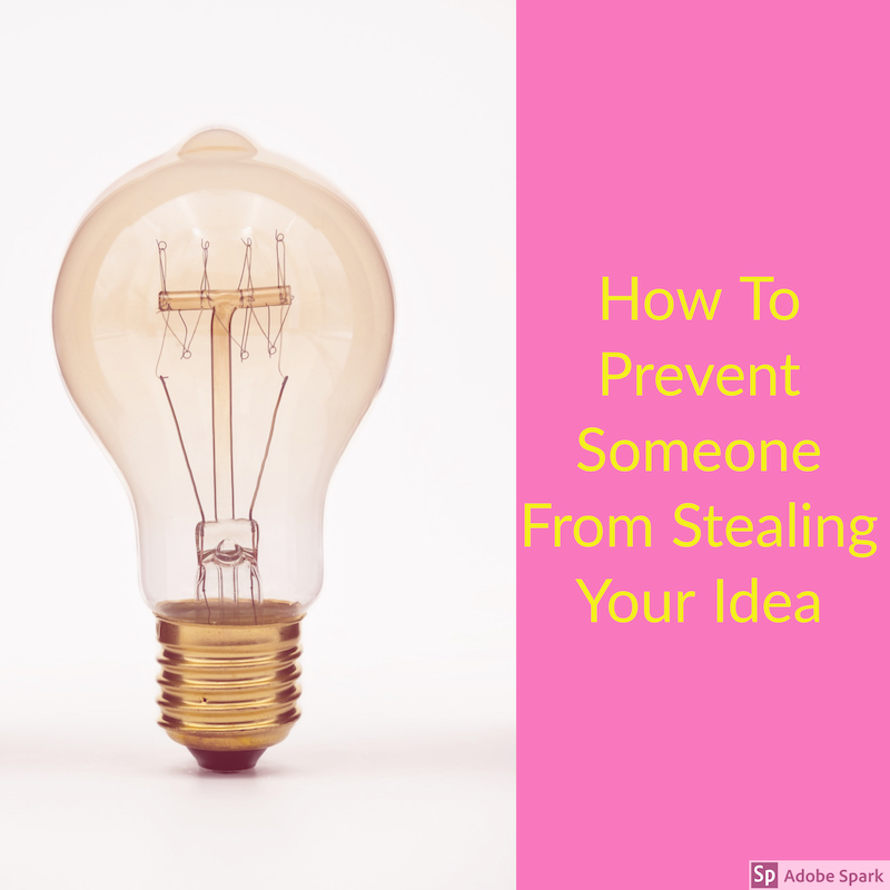 How to prevent someone from stealing your idea