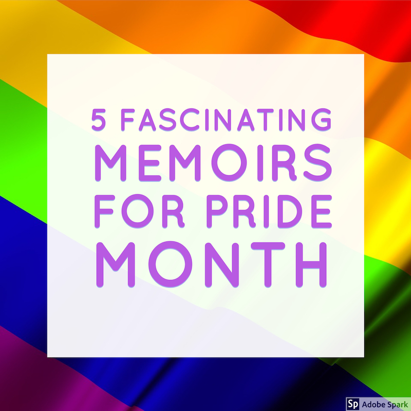 5 fascinating memoirs for pride month