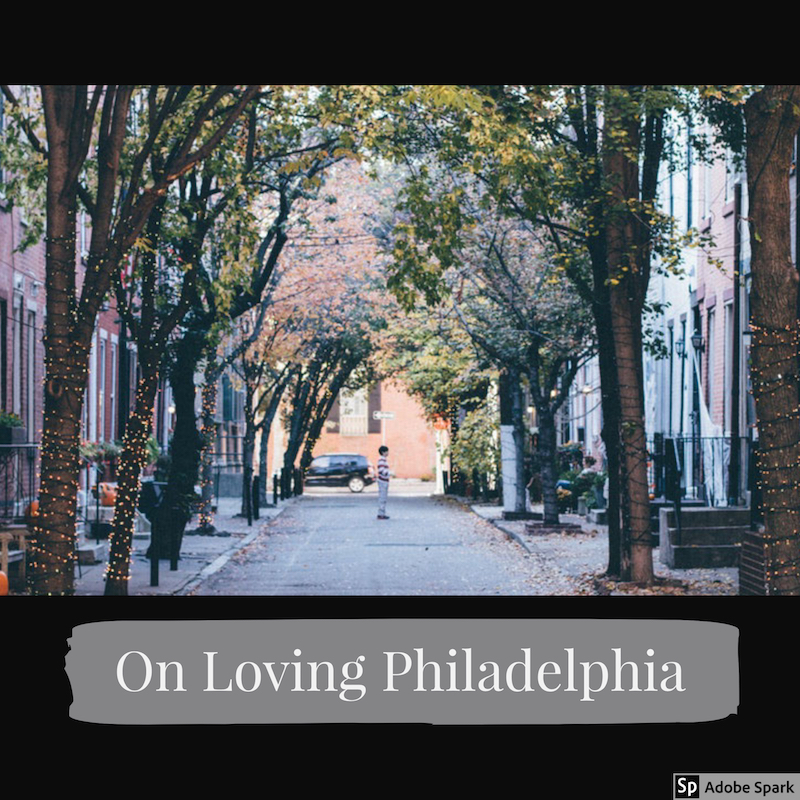 on loving philadelphia
