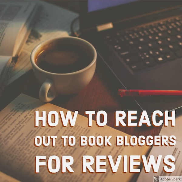 how to reach out to book bloggers for reviews